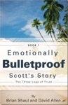 Emotionally Bulletproof - Scotts Story Book 1