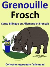 Conte Bilingue en Allemand et Français: Grenouille - Frosch. Collection apprendre l'allemand. - Colin Hann