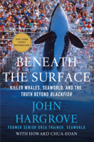 John Hargrove & Howard Chua-Eoan - Beneath the Surface artwork