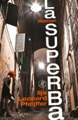 Download and Read Online La superba