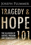 Tragedy And Hope 101 The Illusion Of Justice Freedom And Democracy