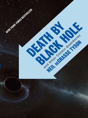 Death by Black Hole: And Other Cosmic Quandaries - Neil de Grasse Tyson book