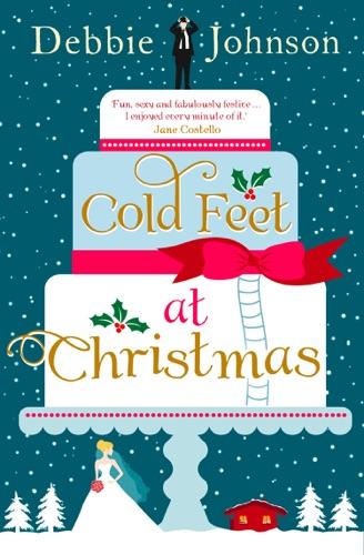 Debbie Johnson - Cold Feet at Christmas