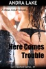 Here Comes Trouble (A New Adult Erotic Romance)