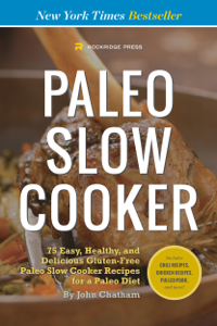 Paleo Slow Cooker: 75 Easy, Healthy, and Delicious Gluten-Free Paleo Slow Cooker Recipes for a Paleo Diet Summary