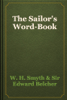 W. H. Smyth & Sir Edward Belcher - The Sailor's Word-Book artwork