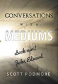 Conversations with Mediums - eBook Mini: John Edwards