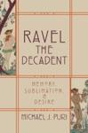 Ravel The Decadent