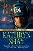 Kathryn Shay - After the Fire  artwork