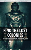 Find the Lost Colonies - Mass Effect 2 Unofficial Video Game Guide