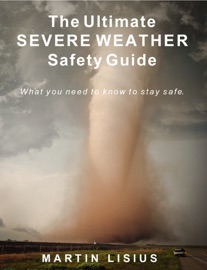 THE ULTIMATE SEVERE WEATHER SAFETY GUIDE (MULTI-TOUCH EDITION IPAD AND MAC)