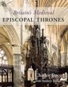 Britains Medieval Episcopal Thrones
