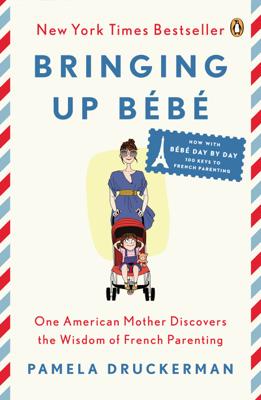 Bringing Up Bébé - Pamela Druckerman book