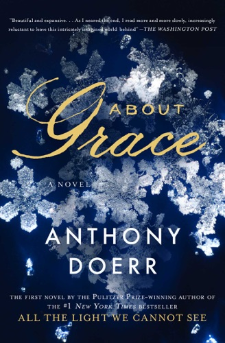 Anthony Doerr - About Grace