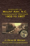 A History Of Mount Airy NC Commisioners Meetings 1903 To 1907