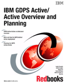 IBM GDPS Active/Active Overview and Planning