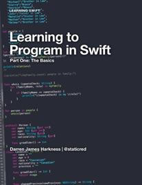 Learning to Program in Swift - Darren James Harkness