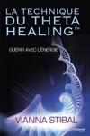 La Technique Du Theta Healing