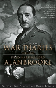 Alanbrooke War Diaries 1939-1945 da Lord Alanbrooke & Alex Danchev