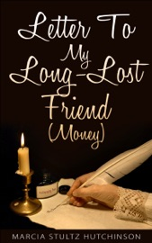 LETTER TO MY LONG-LOST FRIEND (MONEY)
