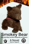 Smokey Bear The Cub Who Left His Pawprints On History