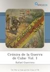 Crnica De La Guerra De Cuba Vol 1