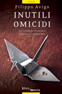Inutili omicidi da Filippo Avigo