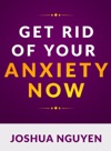 Get Rid Of Your Anxiety Now