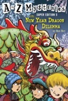 A To Z Mysteries Super Edition 5 The New Year Dragon Dilemma
