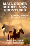 Mail Order Brides New Frontiers A Pair Of Christian Western Romances