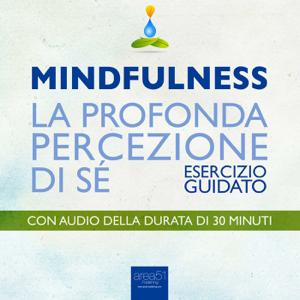 Mindfulness. La profonda percezione di sé Libro Cover