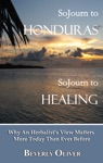 Sojourn To Honduras Sojourn To Healing Why An Herbalists View Matters More Today Than Ever Before