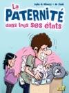 La Paternit Dans Tous Ses Tats - Tome 1 - La Paternit Dans Tous Ses Tats