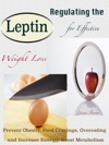 Regulating The Leptin For Effective Weight Loss
