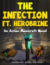 The Infection Ft Herobrine