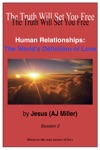 Human Relationships The Worlds Definition Of Love Session 2