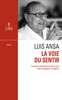 La Voie du sentir : Transcription de l'enseignement oral de Luis Ansa - Robert Eymeri