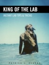 King Of The Lab  Instant Lab Tips  Tricks