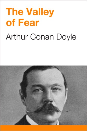 Arthur Conan Doyle - The Valley of Fear