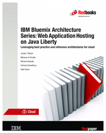 IBM Bluemix Architecture Series: Web Application Hosting on Java Liberty book