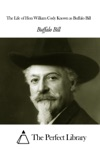 The Life Of Hon William Cody Known As Buffalo Bill
