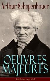 Arthur Schopenhauer Oeuvres Majeures L Dition Int Grale