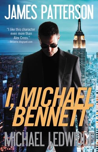 James Patterson & Michael Ledwidge - I, Michael Bennett
