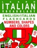 Learn Italian Vocabulary: English/Italian Flashcards - Numbers, Shapes and Colors