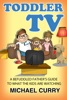 Toddler TV: a Befuddled Father's Guide to What the Kids are Watching
