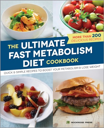 The Ultimate Fast Metabolism Diet Cookbook: Quick and Simple Recipes to Boost Your Metabolism and Lose Weight image