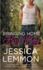 Jessica Lemmon - Bringing Home the Bad Boy artwork