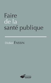 FAIRE DE LA SANTé PUBLIQUE