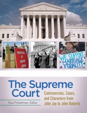 Supreme Court, The: Controversies, Cases, And Characters From John Jay To John Roberts
