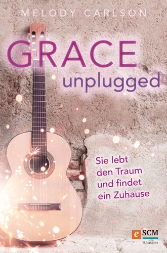 Melody Carlson - Grace Unplugged